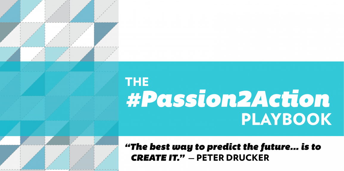 Coming Soon… The #Passion2Action Playbook